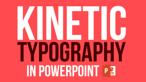 Kinetic Typography in PowerPoint – short tutorial